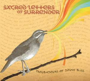 Sacred Letters of Surrender - Troubadours of Divine Bliss