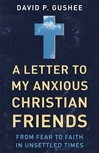 A Letter To My Anxious Christian Friends Book Cover
